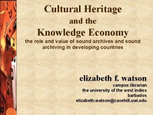Cultural Heritage and the Knowledge Economy the role