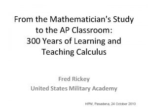 From the Mathematicians Study to the AP Classroom