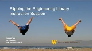 Flipping the Engineering Library Instruction Session August 17
