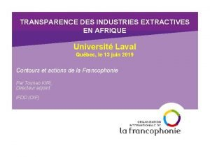 TRANSPARENCE DES INDUSTRIES EXTRACTIVES EN AFRIQUE Universit Laval