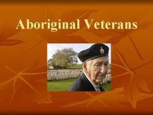 Aboriginal Veterans n Metis veteran Robert Bruce from