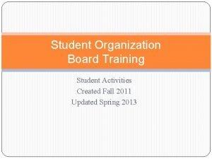 Student Organization Board Training Student Activities Created Fall