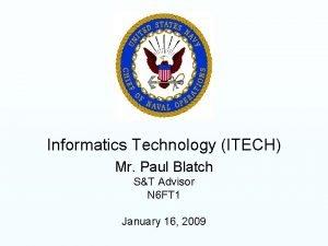 Informatics Technology ITECH Mr Paul Blatch ST Advisor