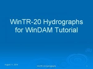 Win TR20 Hydrographs for Win DAM Tutorial August