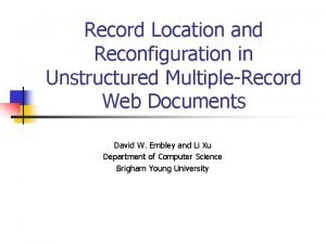 Record Location and Reconfiguration in Unstructured MultipleRecord Web
