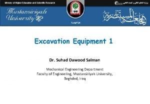 Excavation Equipment 1 Dr Suhad Dawood Salman Mechanical