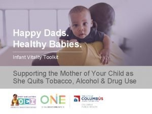 Happy Dads Healthy Babies Infant Vitality Toolkit Supporting