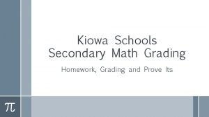 Kiowa Schools Secondary Math Grading Homework Grading and
