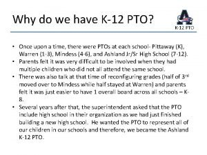 Why do we have K12 PTO K12 PTO