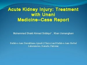 Acute Kidney Injury Treatment with Unani MedicineCase Report