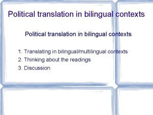 Political translation in bilingual contexts 1 Translating in