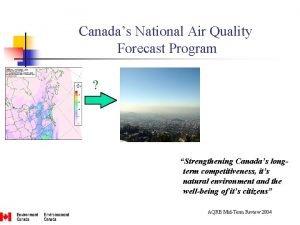 Canadas National Air Quality Forecast Program Strengthening Canadas