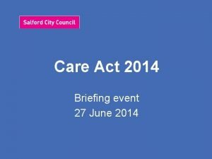 Care Act 2014 Briefing event 27 June 2014
