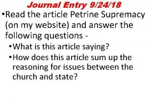 Journal Entry 92418 Read the article Petrine Supremacy