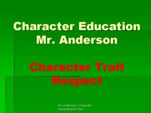 Character Education Mr Anderson Character Trait Respect Mr