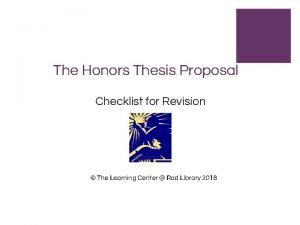 The Honors Thesis Proposal Checklist for Revision The