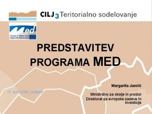 PREDSTAVITEV PROGRAMA MED Margarita Jani 10 April 2008