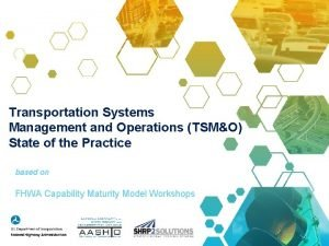 Transportation Systems Management and Operations TSMO State of