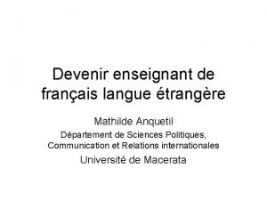 Devenir enseignant de franais langue trangre Mathilde Anquetil