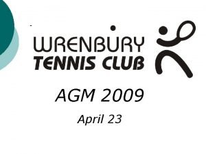 AGM 2009 April 23 Wrenbury Tennis Club AGM