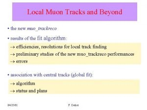 Local Muon Tracks and Beyond the new muotrackreco