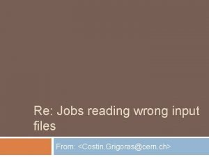 Re Jobs reading wrong input files From Costin