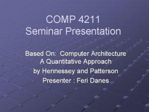 COMP 4211 Seminar Presentation Based On Computer Architecture