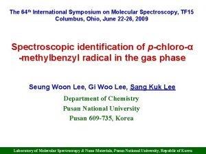 The 64 th International Symposium on Molecular Spectroscopy