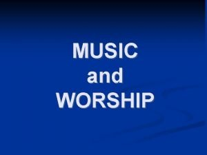 MUSIC and WORSHIP Music I II References Technical
