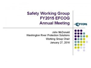Safety Working Group FY 2015 EFCOG Annual Meeting