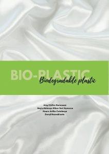 BIOPLASTIC Biodegradable plastic Arsyi Zafira Hernawan Neyia Natanya