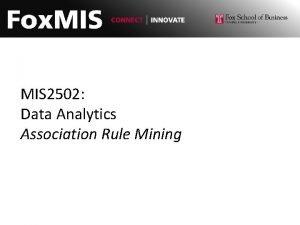 MIS 2502 Data Analytics Association Rule Mining Association
