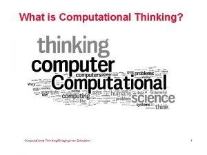 What is Computational Thinking Computational ThinkingBridging into Education