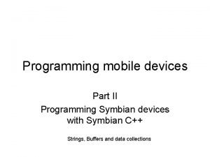Programming mobile devices Part II Programming Symbian devices