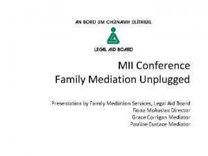 MII Conference Family Mediation Unplugged Presentation by Family