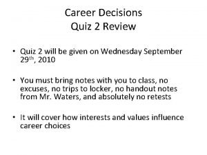 Career Decisions Quiz 2 Review Quiz 2 will