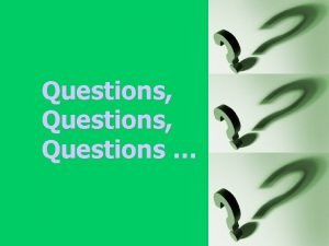 Questions Questions Part 1 Questions with the verb