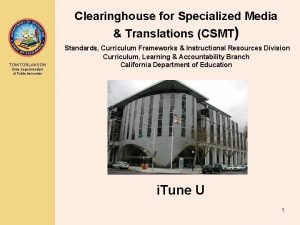Clearinghouse for Specialized Media Translations CSMT TOM TORLAKSON