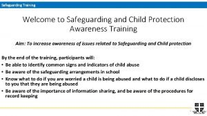 Safeguarding Training Welcome to Safeguarding and Child Protection