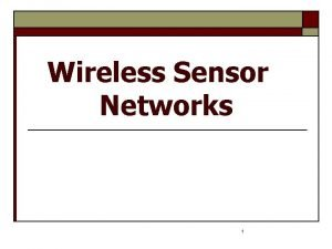 Wireless Sensor Networks 1 IntroductionOutline Infrastructure for wireless