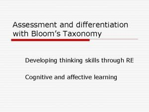 Assessment and differentiation with Blooms Taxonomy Developing thinking
