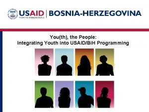 Youth the People Integrating Youth into USAIDBi H