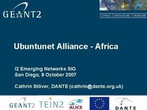 Connect Communicate Collaborate Ubuntunet Alliance Africa I 2