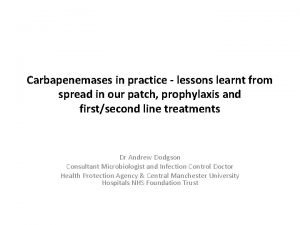 Carbapenemases in practice lessons learnt from spread in