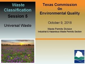 Waste Classification Session 5 Universal Waste Texas Commission