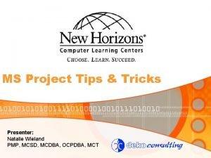 MS Project Tips Tricks Presenter Natalie Wieland PMP