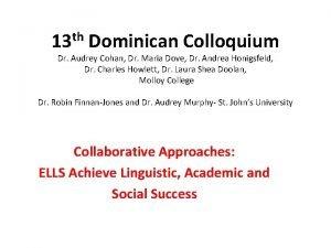 13 th Dominican Colloquium Dr Audrey Cohan Dr