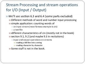 Stream Processing and stream operations for IO Input