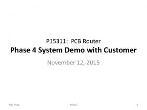 P 15311 PCB Router Phase 4 System Demo
