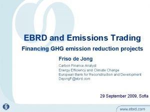 EBRD and Emissions Trading Financing GHG emission reduction